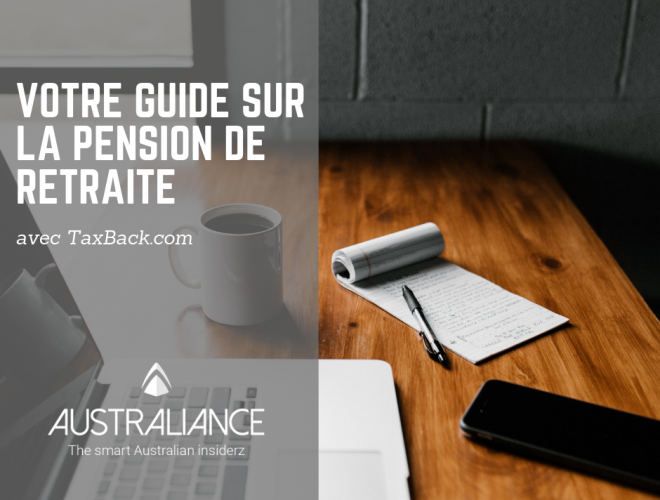Votre guide sur la pension de retraite (superannuation)